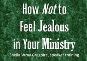 How Not to Feel Jealous in Your Ministry