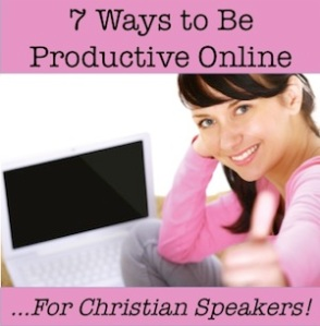 7 Ways Christian Speakers Can be Productive Online