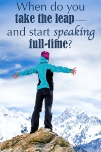 When can you start speaking full time?